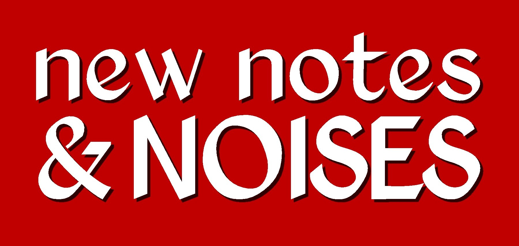 New Notes & Noises
